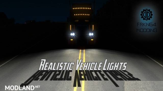 Realistic Vehicle Lights v 2.4 – by Frkn64 (ATS Edition)