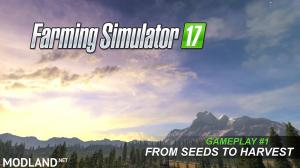 Farming Simulator 2017 – Gameplay 1: From Seeds to Harvest